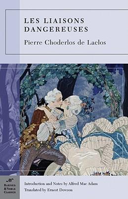 Les Liaisons Dangereuses (Barnes & Noble Classics), Peirre Choderlos de Laclos