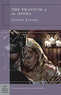 The Phantom of the Opera (Barnes & Noble Classics)