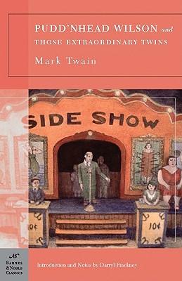"Pudd'nhead Wilson and Those Extraordinary Twins (Barnes & Noble Classics Series), ""Twain, Mark J."""
