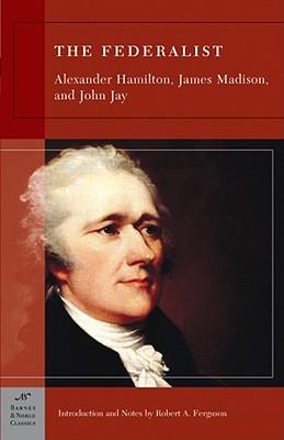 The Federalist (Barnes & Noble Classics), Alexander Hamilton, James Madison, John Jay