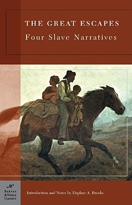 The Great Escapes: Four Slave Narratives, Brooks, Daphne A.