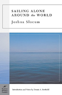 Sailing Alone Around the World (Barnes & Noble Classics), Joshua Slocum