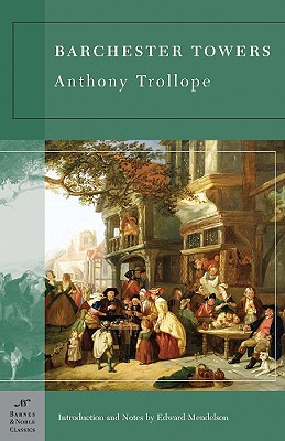 Barchester Towers (Barnes & Noble Classics Series), Anthony Trollope