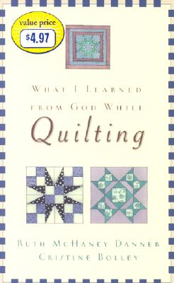Image for What I Learned from God While Quilting