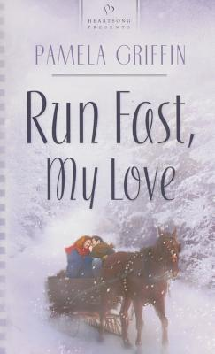 Image for Run Fast, My Love (Heartsong Presents #617)