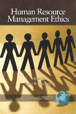 Human Resource Management Ethics (Ethics in Practice (Paperback))