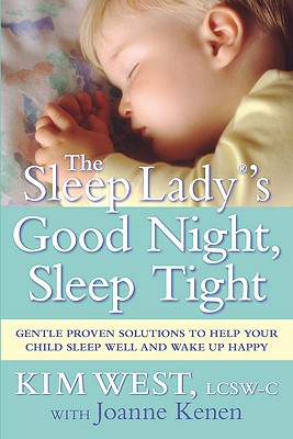 Image for The Sleep Lady's Good Night, Sleep Tight: Gentle Proven Solutions to Help Your Child Sleep Well and Wake Up Happy