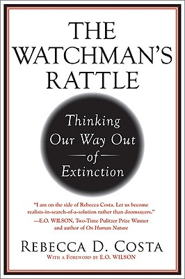Image for WATCHMAN'S RATTLE, THE THINKING OUR WAY OUT OF EXTINCTION