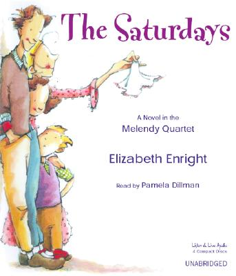 The Saturdays: A Novel in the Melendy Quartet, Pamela Dillman