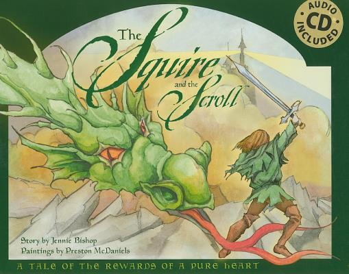 The Squire and the Scroll: A Tale of the Rewards of a Pure Heart [With CD (Audio)], Jennie Bishop  (Author) , Karen Rhodes (Editor) , Preston McDaniels (Illustrator)