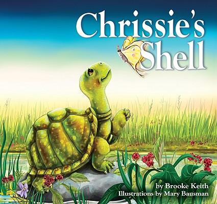 Chrissie's Shell, Brooke Keith; Karen Rhodes [Editor]; Robin Fogle [Editor]; Mary Bausman [Illustrator];