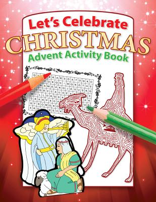 Image for Let's Celebrate Christmas - Advent Activity Book (Teacher Resource Book for Ages 5-10)