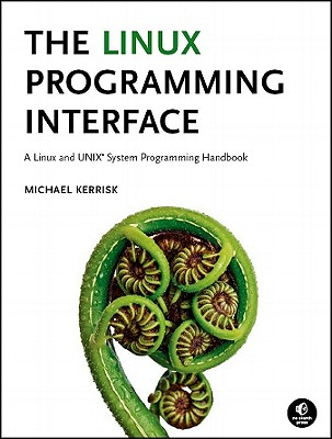 Image for The Linux Programming Interface: A Linux and UNIX System Programming Handbook
