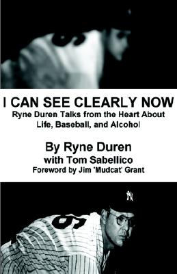 I Can See Clearly Now, Duren, Ryne; Sabellico, Tom