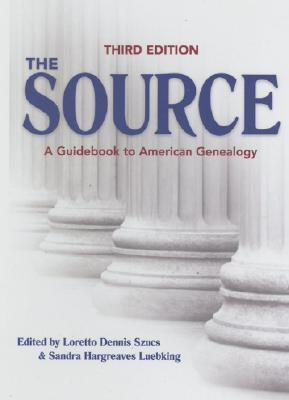 Image for The Source : A Guidebook of American Genealogy, Third Edition