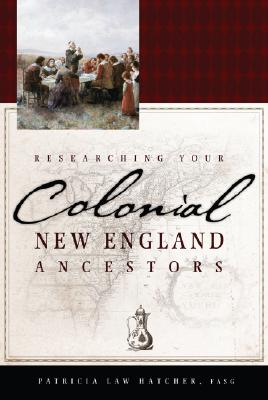 Image for Researching Your Colonial New England Ancestors