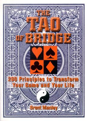 Image for Tao Of Bridge: 200 Principles To Transform Your Game And Your Life