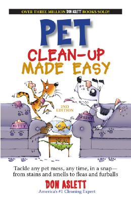 Image for Pet Clean-up Made Easy: Tackle Any Pet Mess, Any Time, in a Snap - from Stains and Smells to Fleas and Furballs