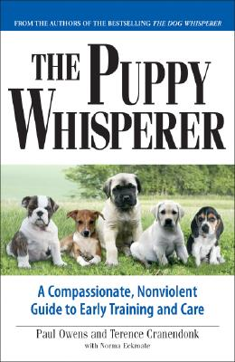 Image for The Puppy Whisperer: A Compassionate, Non Violent Guide to Early Training and Care