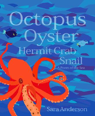 Image for Octopus Oyster Hermit Crab Snail: A Poem of the Sea