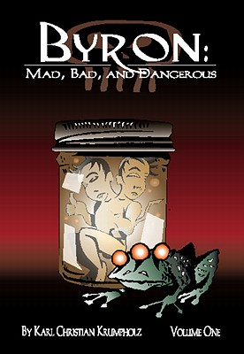 Image for BYRON: MAD, BAD, AND DANGEROUS