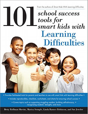 101 School Success Tools for Smart Kids with Learning Difficulties, Shevitz, Betty Roffman; Stemple, Marisa; Barnes-Robinson, Linda; Jeweler, Sue