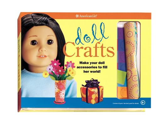 Image for Doll Crafts: Make Your Doll Accessories to Fill Her World! (American Girl)