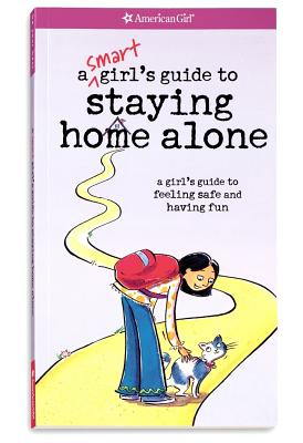 Image for A Smart Girl's Guide to Staying Home Alone (American Girl)