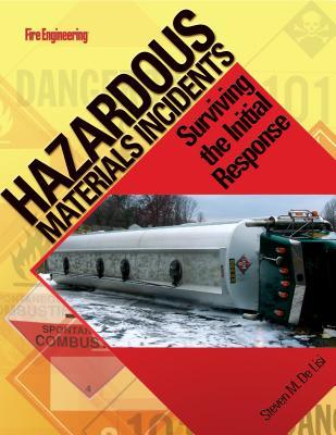 Hazardous Materials Incidents: Surviving the Initial Response, DeLisi, Steven