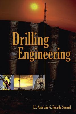 Drilling Engineering, Azar, J.J.; Samuel, G. Robello