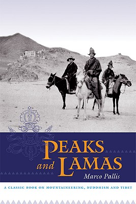 Image for Peaks and Lamas: A Classic Book on Mountaineering, Buddhism and Tibet