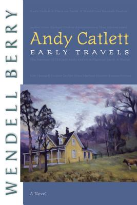 Andy Catlett: Early Travels (A Novel), Wendell Berry