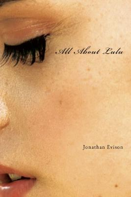 All About Lulu: A Novel, Evison, Jonathan