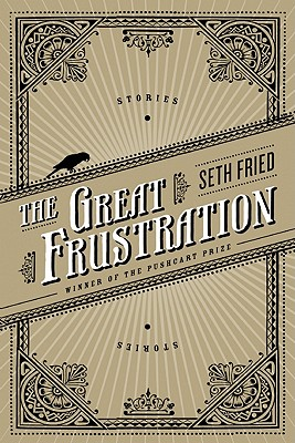 The Great Frustration: Stories, Fried, Seth