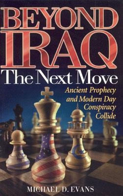 Image for Beyond Iraq: The Next Move--Ancient Prophecy and Modern Day Conspiracy Collide