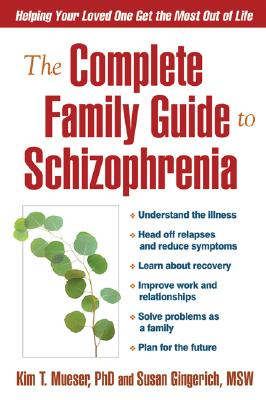 Image for The Complete Family Guide to Schizophrenia: Helping Your Loved One Get the Most Out of Life