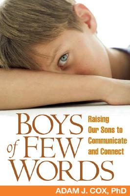 Image for Boys of Few Words: Raising Our Sons to Communicate and Connect