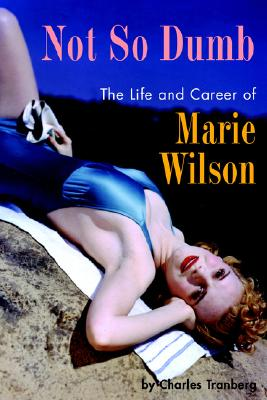 Image for NOT SO DUMB : THE LIFE AND CAREER OF MARIE WILSON