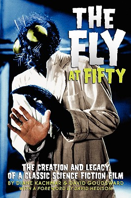 The Fly At Fifty (Signed!), Kachmar, Diane; Goudsward, David; Hedison, David