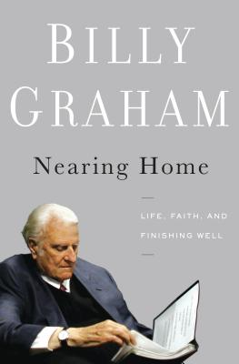 Nearing Home: Life, Faith, and Finishing Well (Thorndike Inspirational) Large Print, Billy Graham