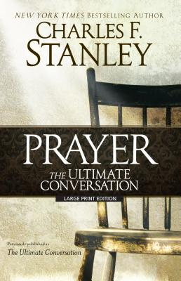 Image for Prayer: The Ultimate Conversation