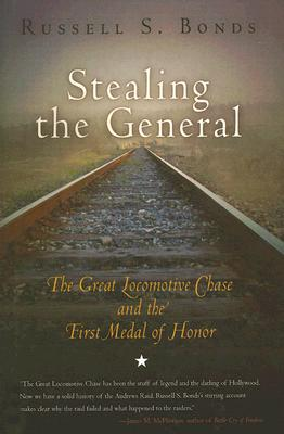 Image for Stealing the General: The Great Locomotive Chase and the First Medal of Honor