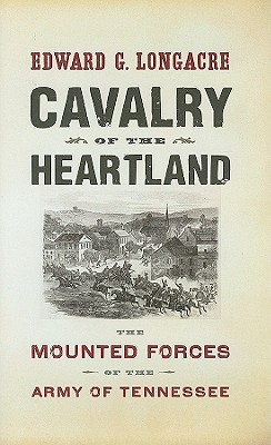 Image for Cavalry of the Heartland: The Mounted Forces of the Army of Tennessee