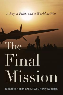Image for The Final Mission: A Boy, a Pilot, and a World at War