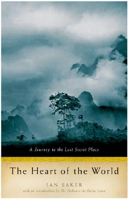 Image for The Heart of the World: A Journey to the Last Secret Place