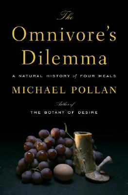 The Omnivore's Dilemma: A Natural History of Four Meals, Pollan, Michael