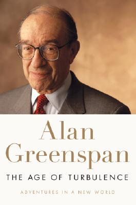 The Age of Turbulence: Adventures in a New World, Greenspan, Alan