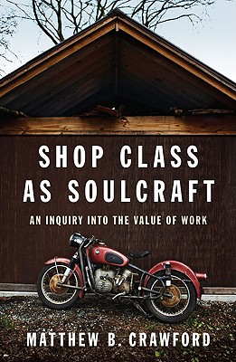 Image for Shop Class as Soulcraft  An Inquiry Into the Value of Work