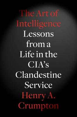 Image for Art of Intelligence: Lessons from a Life in the CIA's Clandestine Service