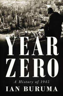 Image for Year Zero: A History of 1945 (ALA Notable Books for Adults)